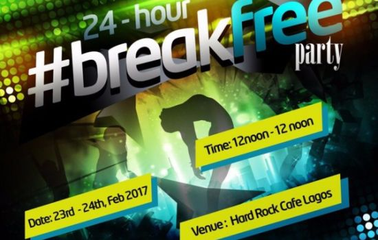 #BreakFree and Turn Up! Nigeria's First 24-Hour Party is set to Rock Lagos | February 23rd & 24th